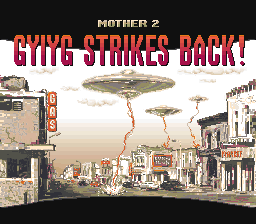Mother 2<br/> GYIYG STRIKES BACK!