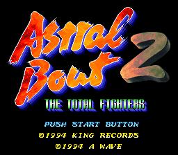 Sougou Kakutougi Astral Bout 2 - The Total Fighters